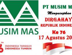 PT MUSIM MAS Mengucapkan Dirgahayu Republik Indonesia Ke – 76, 17 Agustus 2021