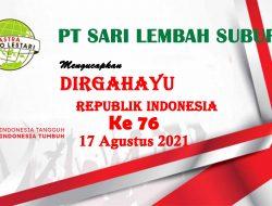 PT SARI LEMBAH SUBUR Mengucapkan Dirgahayu Republik Indonesia Ke – 76